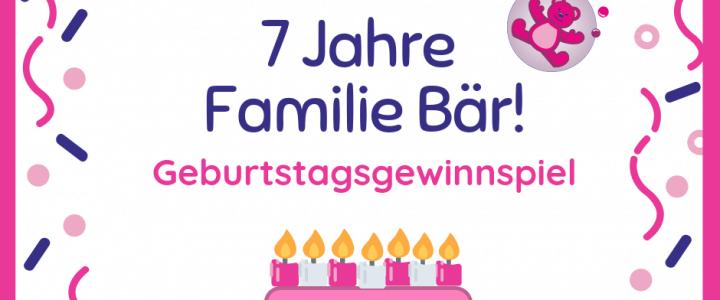 Gewinnspiel zu unserem Jubiläum: Wir feiern 7 Jahre Familie Bär!